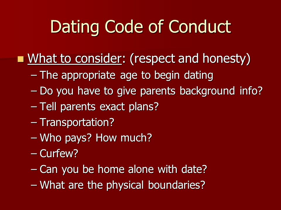 Dating Code of Conduct What to consider: (respect and honesty)