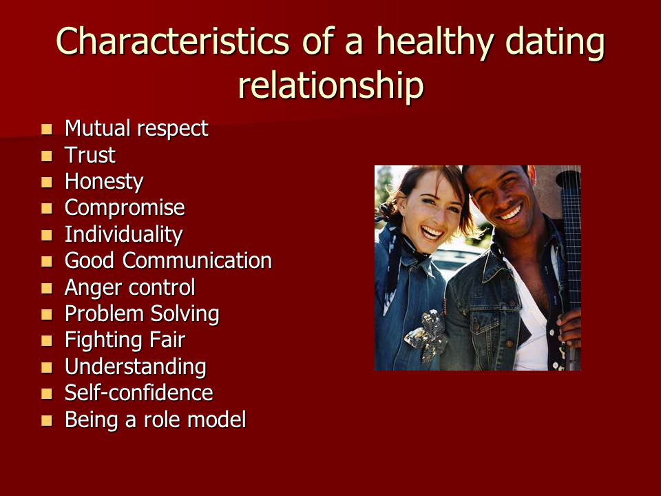 Characteristics of a healthy dating relationship