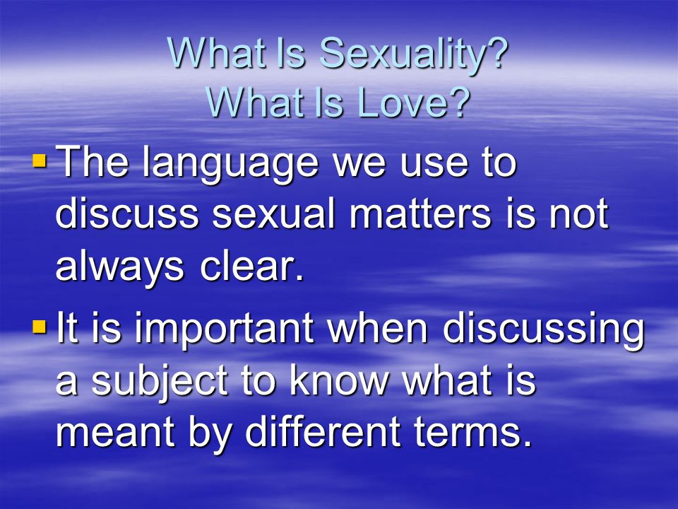 What Is Sexuality What Is Love