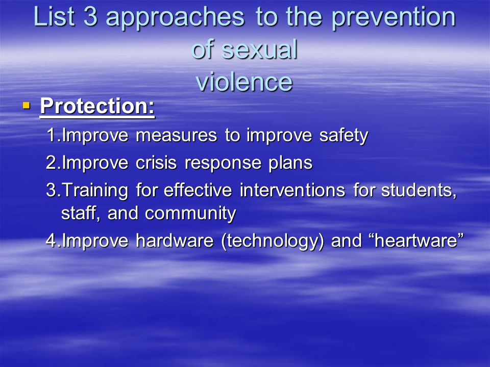 List 3 approaches to the prevention of sexual violence