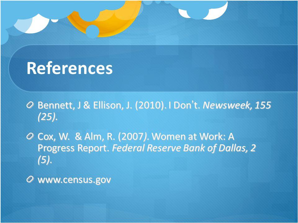 References Bennett, J & Ellison, J. (2010). I Don't. Newsweek, 155 (25).