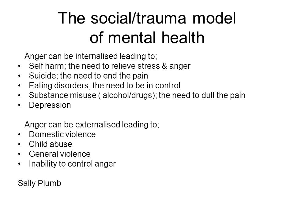 The social/trauma model of mental health
