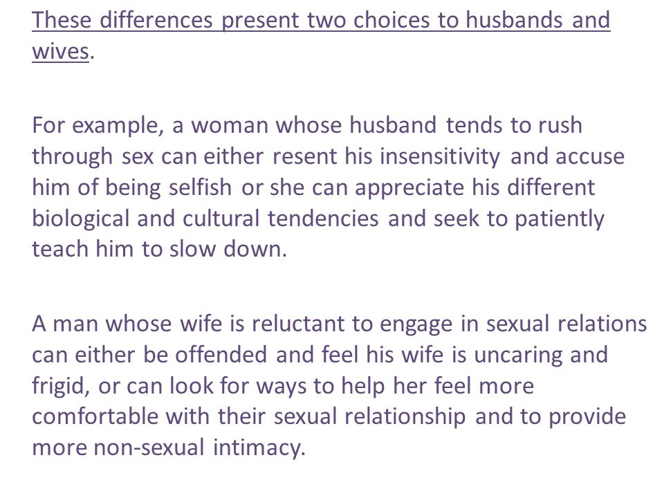 These differences present two choices to husbands and wives