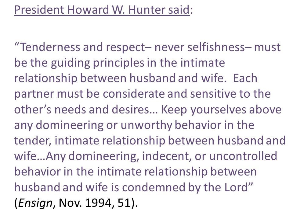 President Howard W. Hunter said: