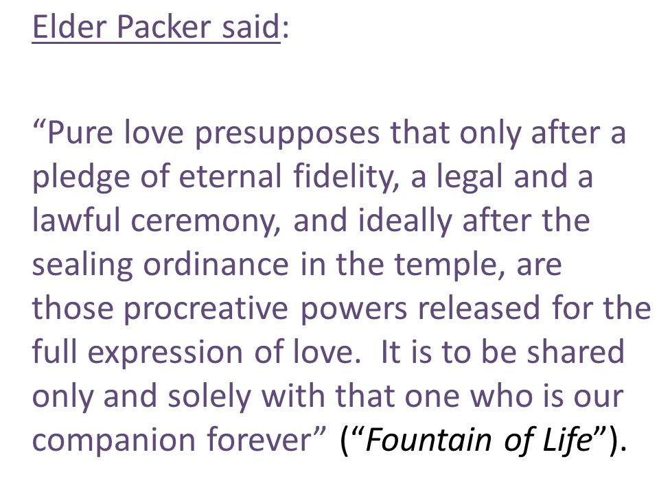 Elder Packer said: