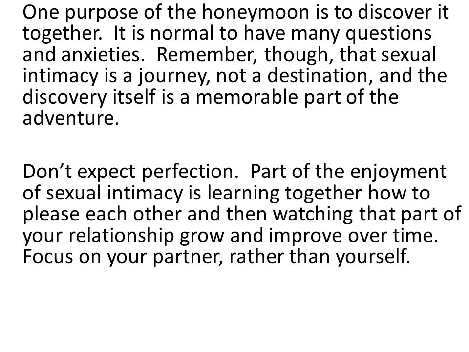 One purpose of the honeymoon is to discover it together