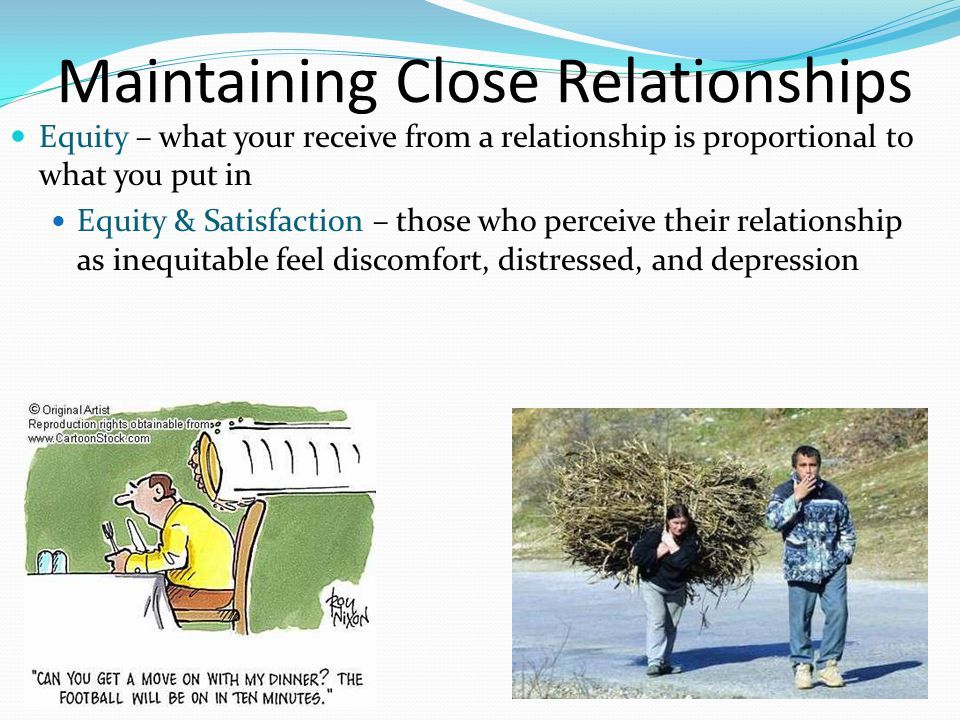 Maintaining Close Relationships