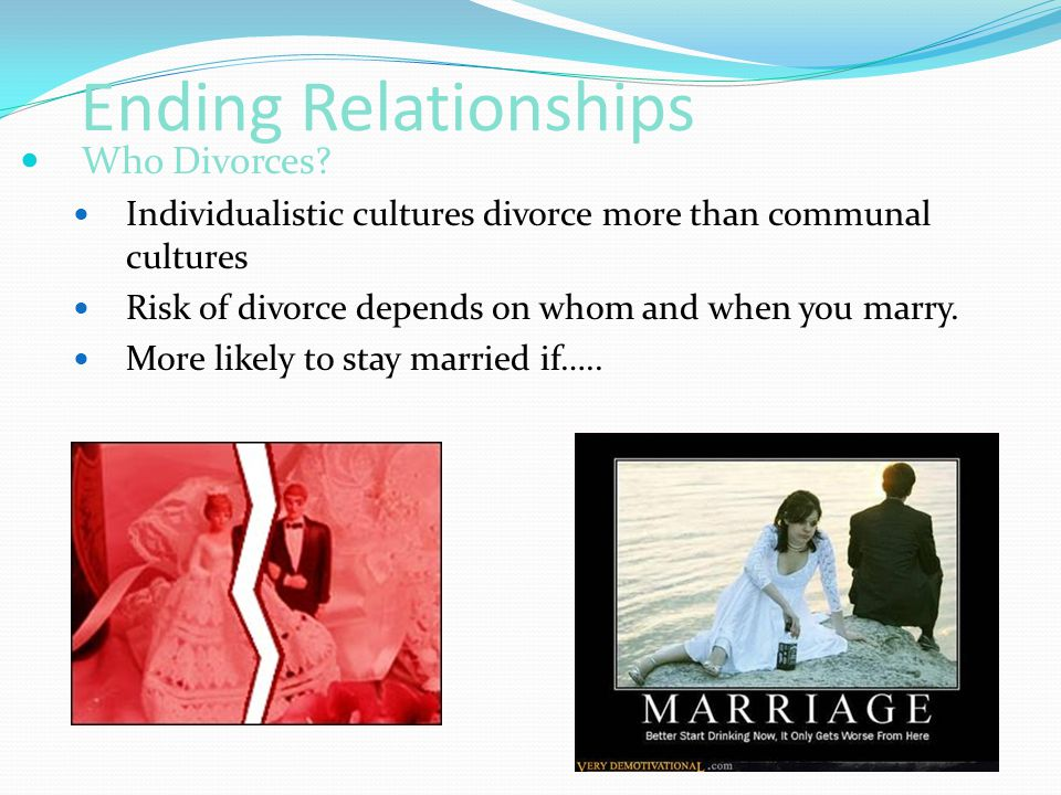 Ending Relationships Who Divorces