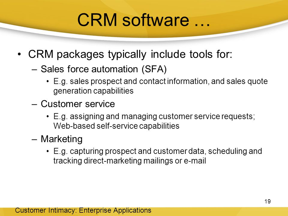 CRM software … CRM packages typically include tools for:
