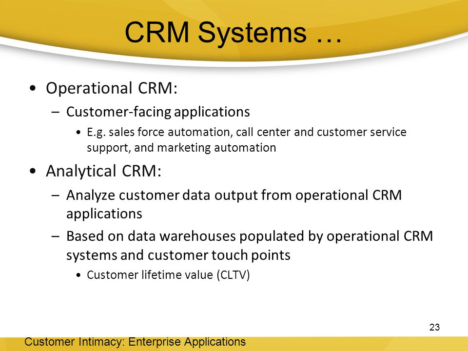 CRM Systems … Operational CRM: Analytical CRM: