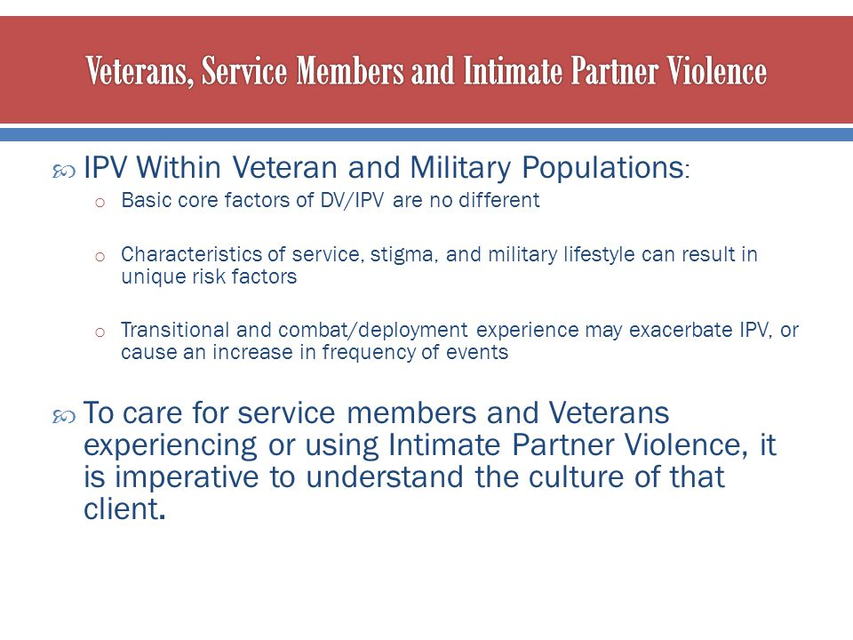 Veterans, Service Members and Intimate Partner Violence