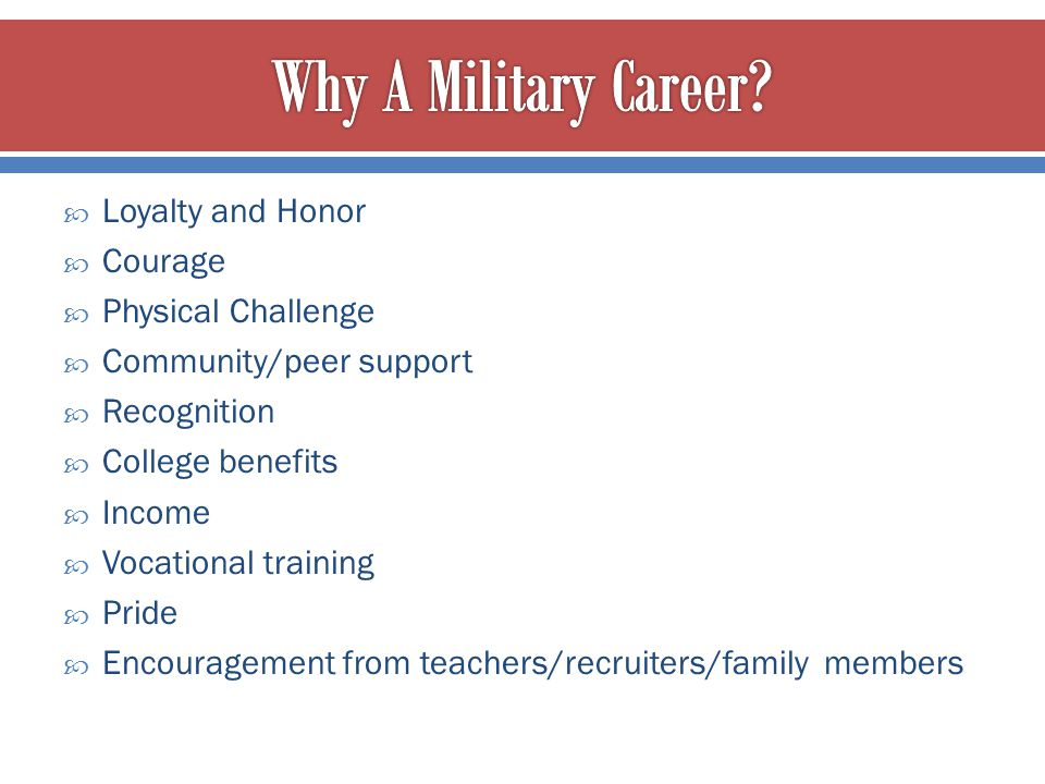 Why A Military Career Loyalty and Honor Courage Physical Challenge