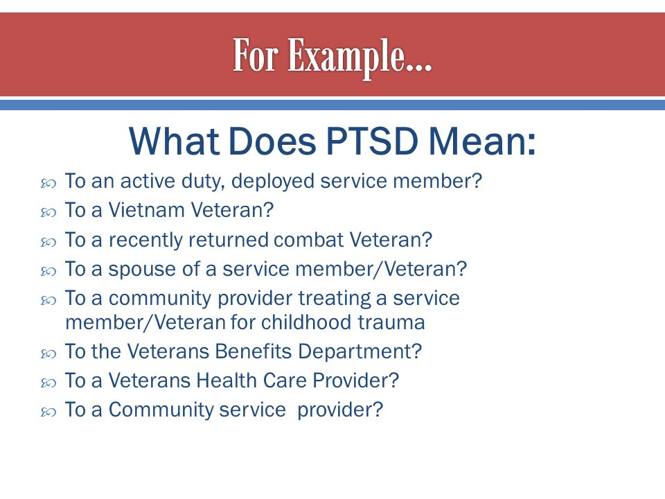 For Example… What Does PTSD Mean: