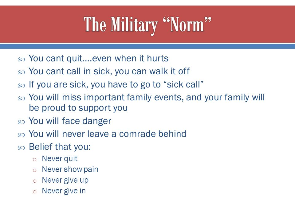 The Military Norm You cant quit….even when it hurts