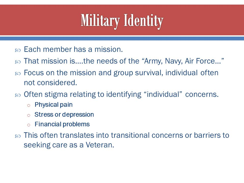 Military Identity Each member has a mission.