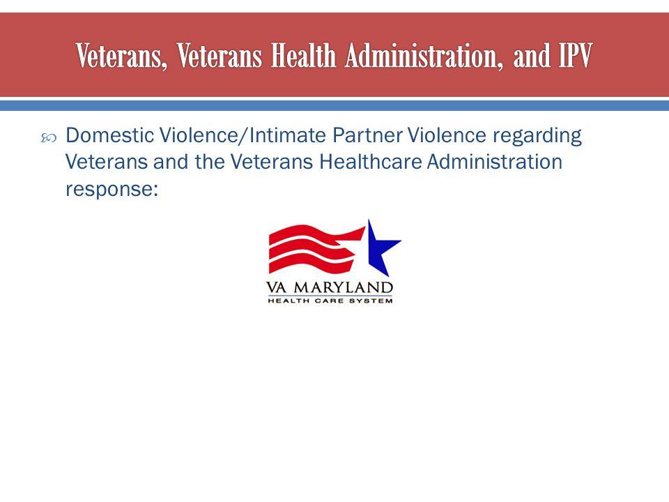 Veterans, Veterans Health Administration, and IPV