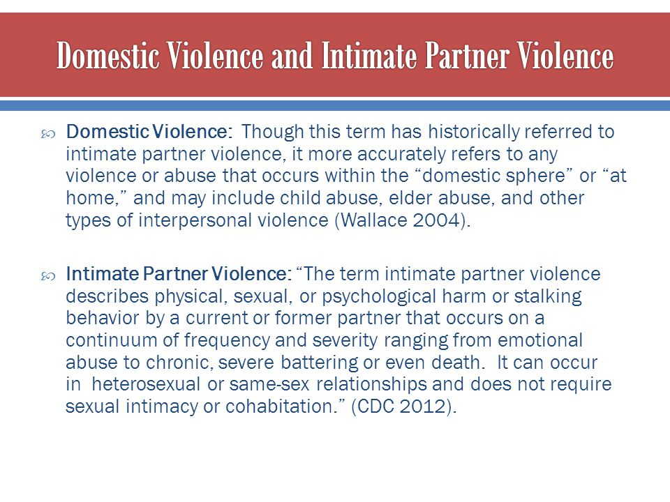 Domestic Violence and Intimate Partner Violence