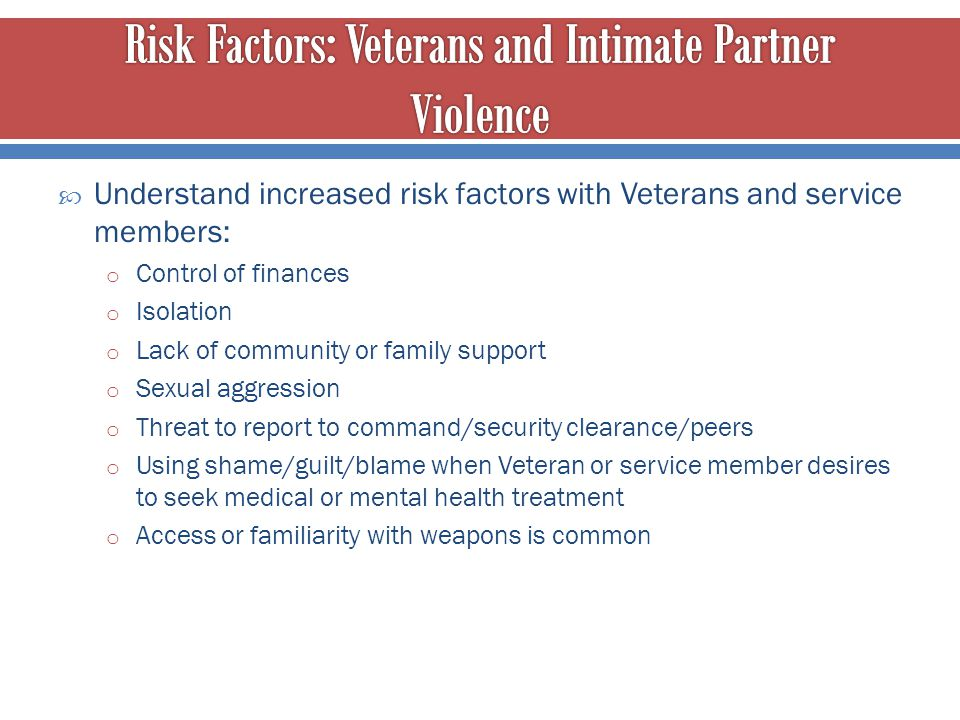 Risk Factors: Veterans and Intimate Partner Violence