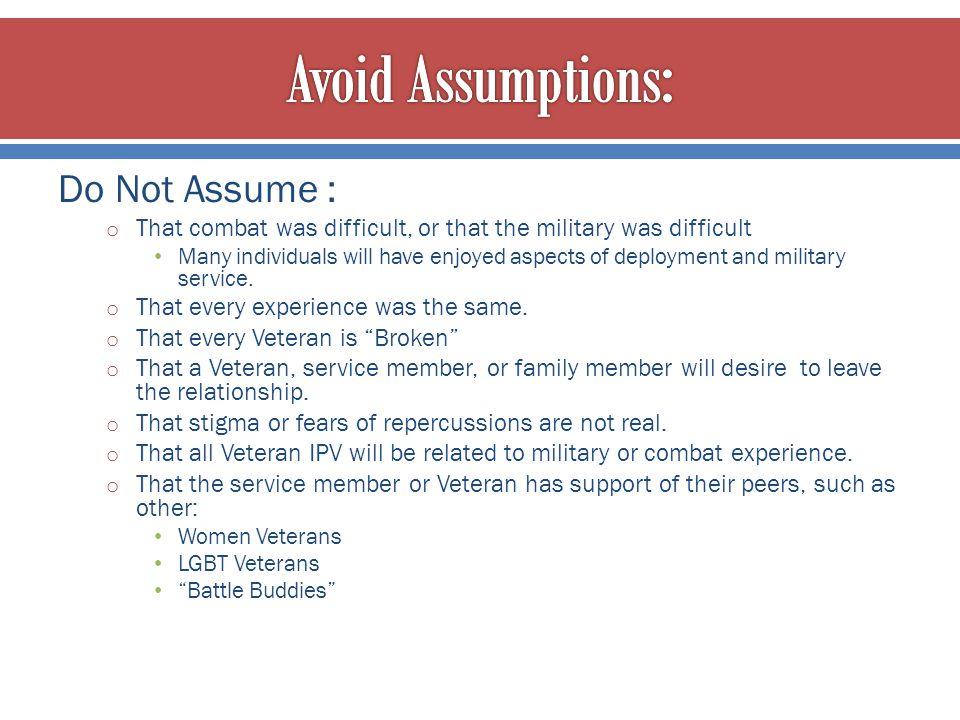 Avoid Assumptions: Do Not Assume :