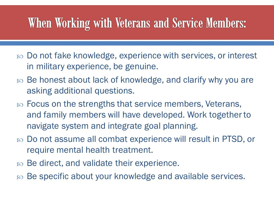 When Working with Veterans and Service Members: