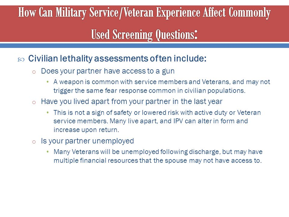 How Can Military Service/Veteran Experience Affect Commonly Used Screening Questions: