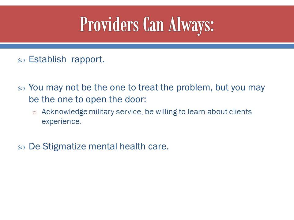 Providers Can Always: Establish rapport.