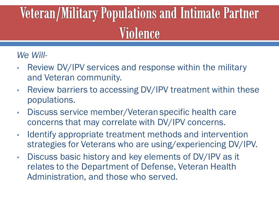 Veteran/Military Populations and Intimate Partner Violence