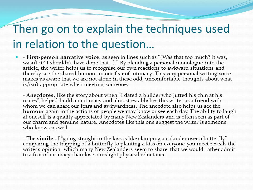 Then go on to explain the techniques used in relation to the question…