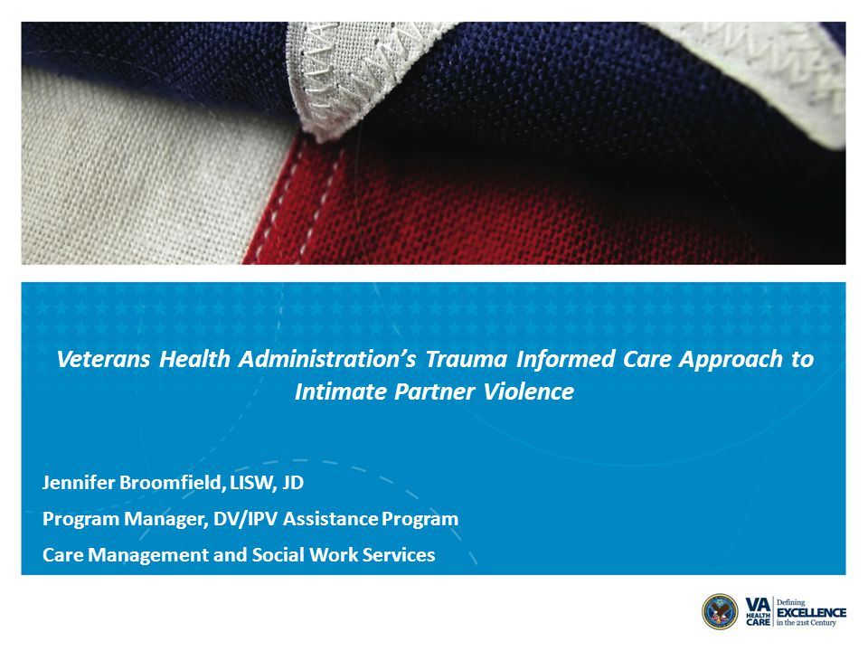 Veterans Health Administration's Trauma Informed Care Approach to Intimate Partner Violence