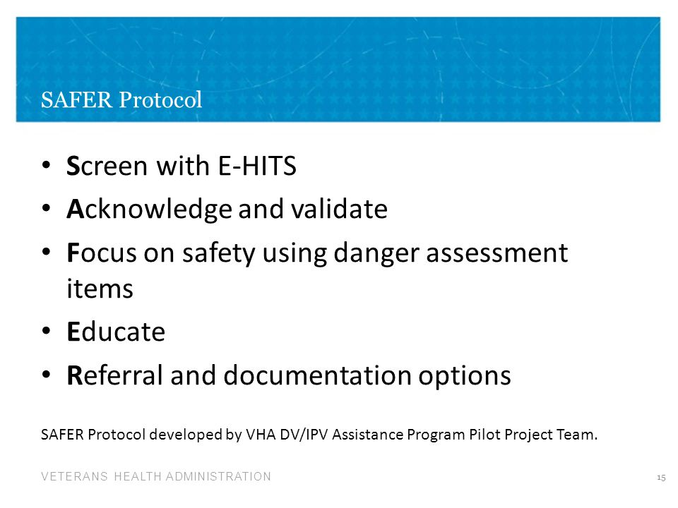 Acknowledge and validate Focus on safety using danger assessment items