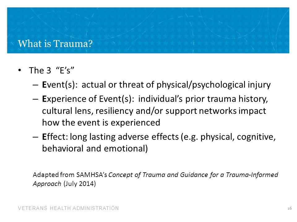 Event(s): actual or threat of physical/psychological injury
