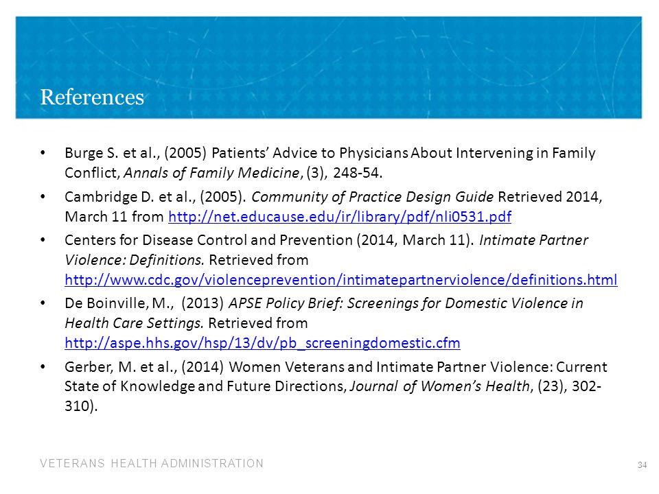 References Burge S. et al., (2005) Patients' Advice to Physicians About Intervening in Family Conflict, Annals of Family Medicine, (3), 248-54.