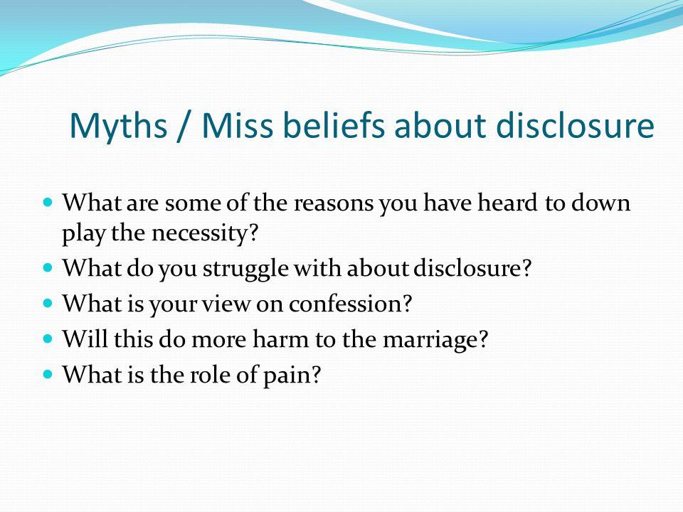 Myths / Miss beliefs about disclosure
