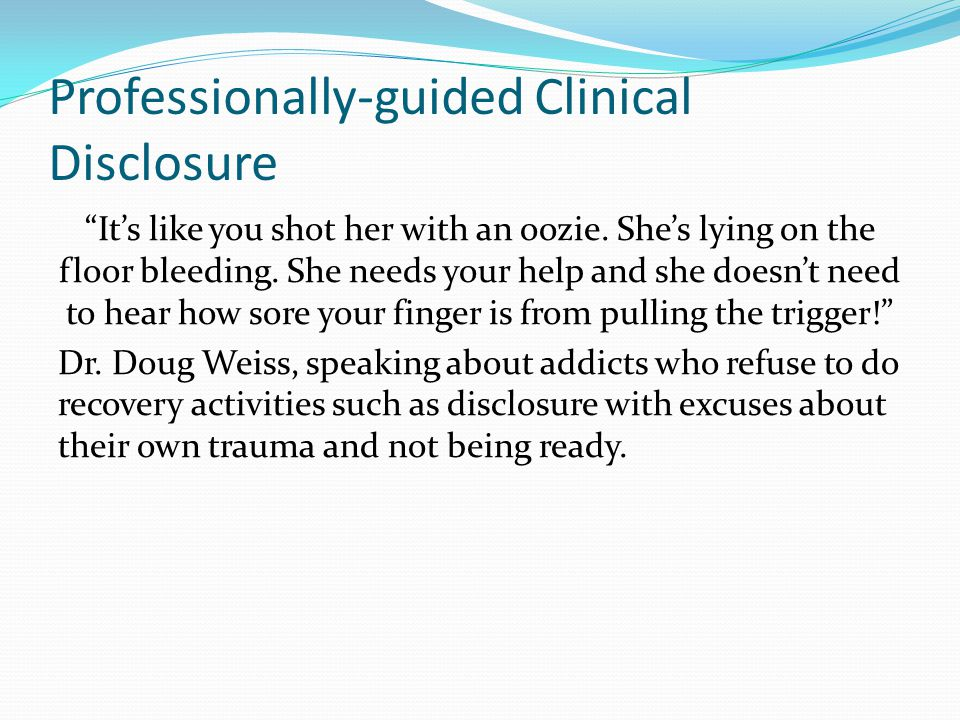 Professionally-guided Clinical Disclosure