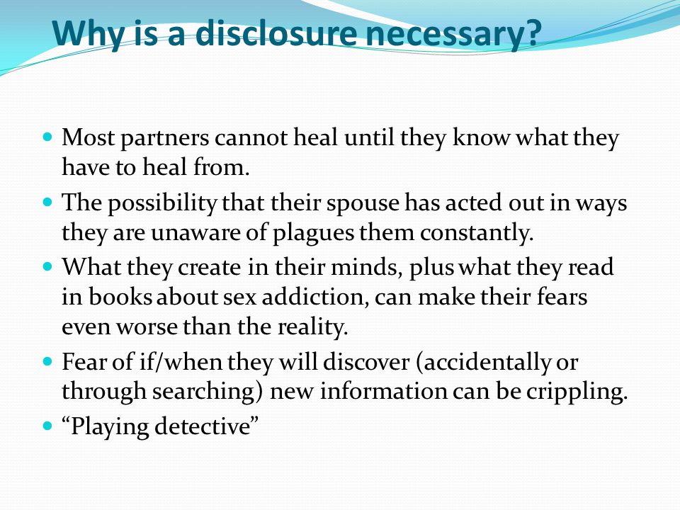 Why is a disclosure necessary