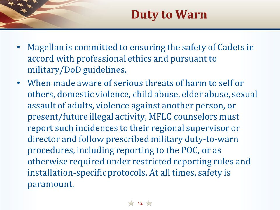 Duty to Warn Magellan is committed to ensuring the safety of Cadets in accord with professional ethics and pursuant to military/DoD guidelines.