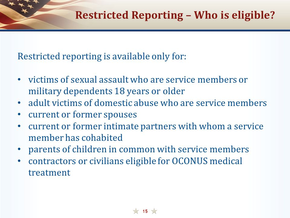 Restricted Reporting – Who is eligible