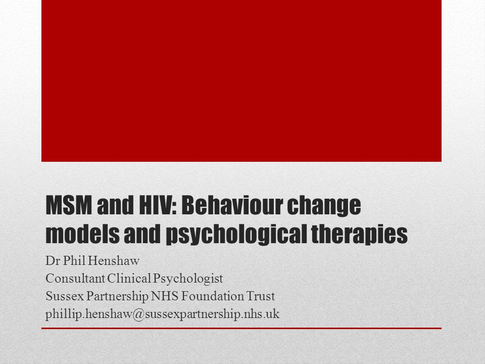MSM and HIV: Behaviour change models and psychological therapies