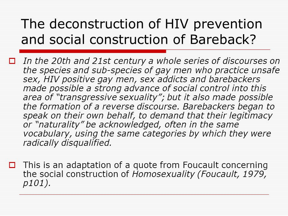 The deconstruction of HIV prevention and social construction of Bareback