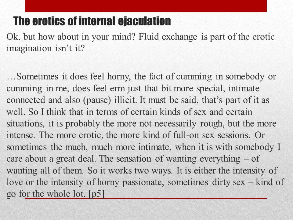 The erotics of internal ejaculation