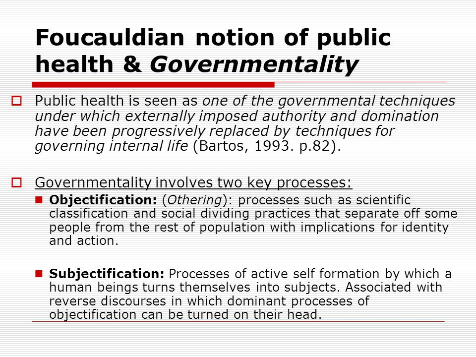 Foucauldian notion of public health & Governmentality