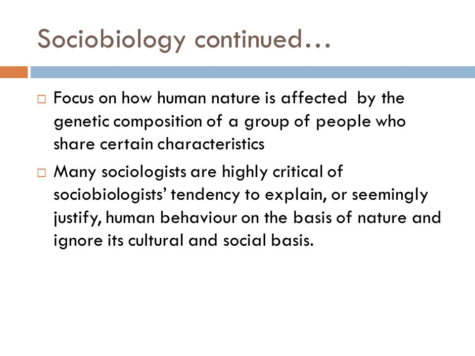Sociobiology continued…