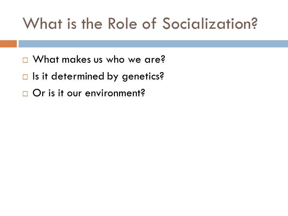 What is the Role of Socialization