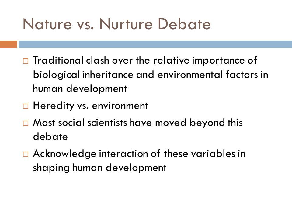Nature vs. Nurture Debate