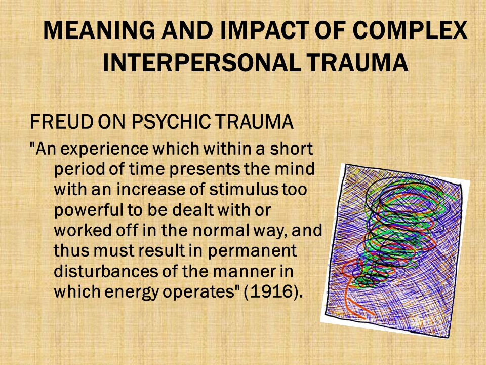 MEANING AND IMPACT OF COMPLEX INTERPERSONAL TRAUMA