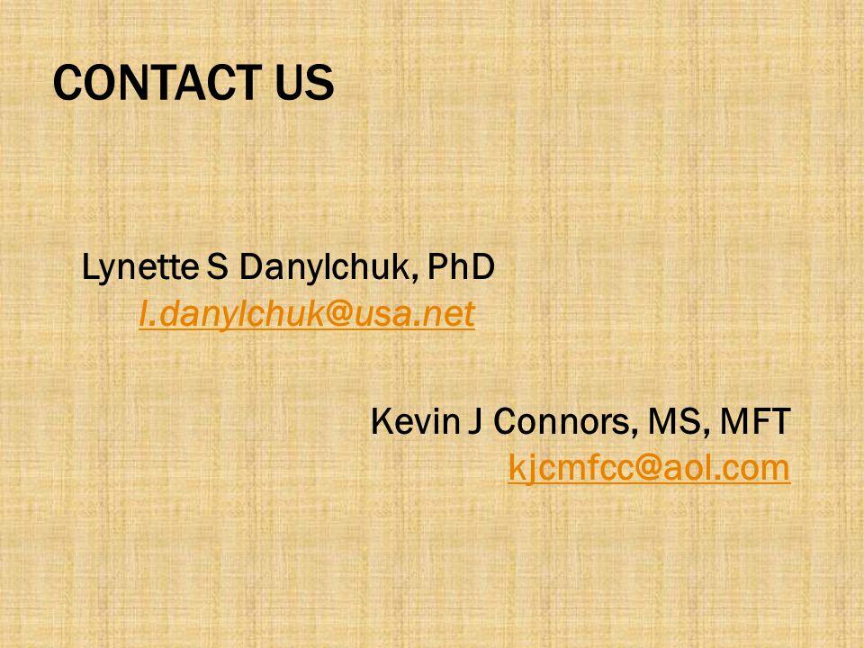 CONTACT US Lynette S Danylchuk, PhD l.danylchuk@usa.net