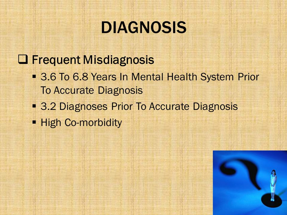 DIAGNOSIS Frequent Misdiagnosis