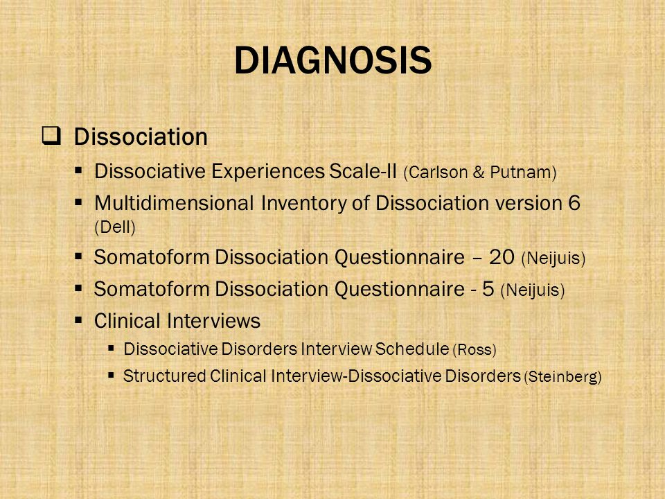 DIAGNOSIS Dissociation
