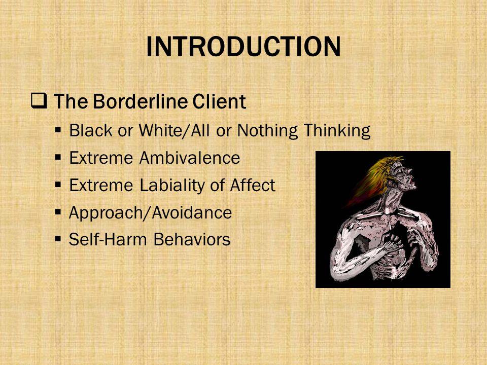 INTRODUCTION The Borderline Client