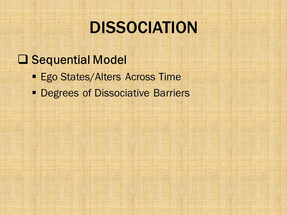 DISSOCIATION Sequential Model Ego States/Alters Across Time